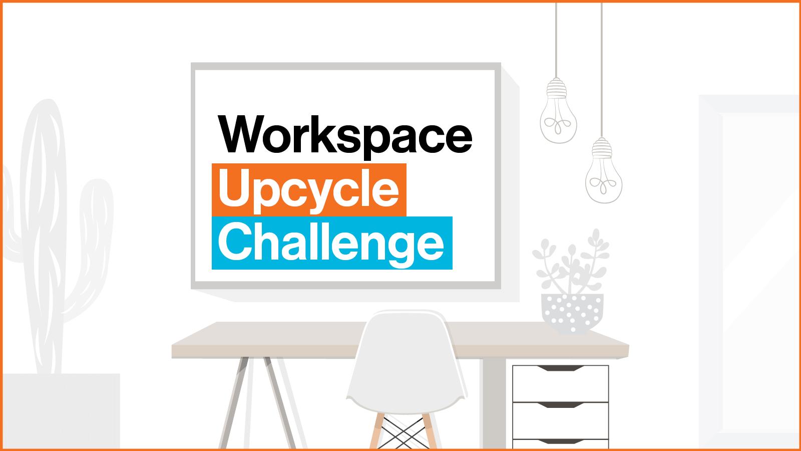 Workspace Upcycle Challenge